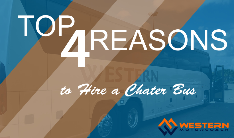 top 4 reasons to hire a charter bus
